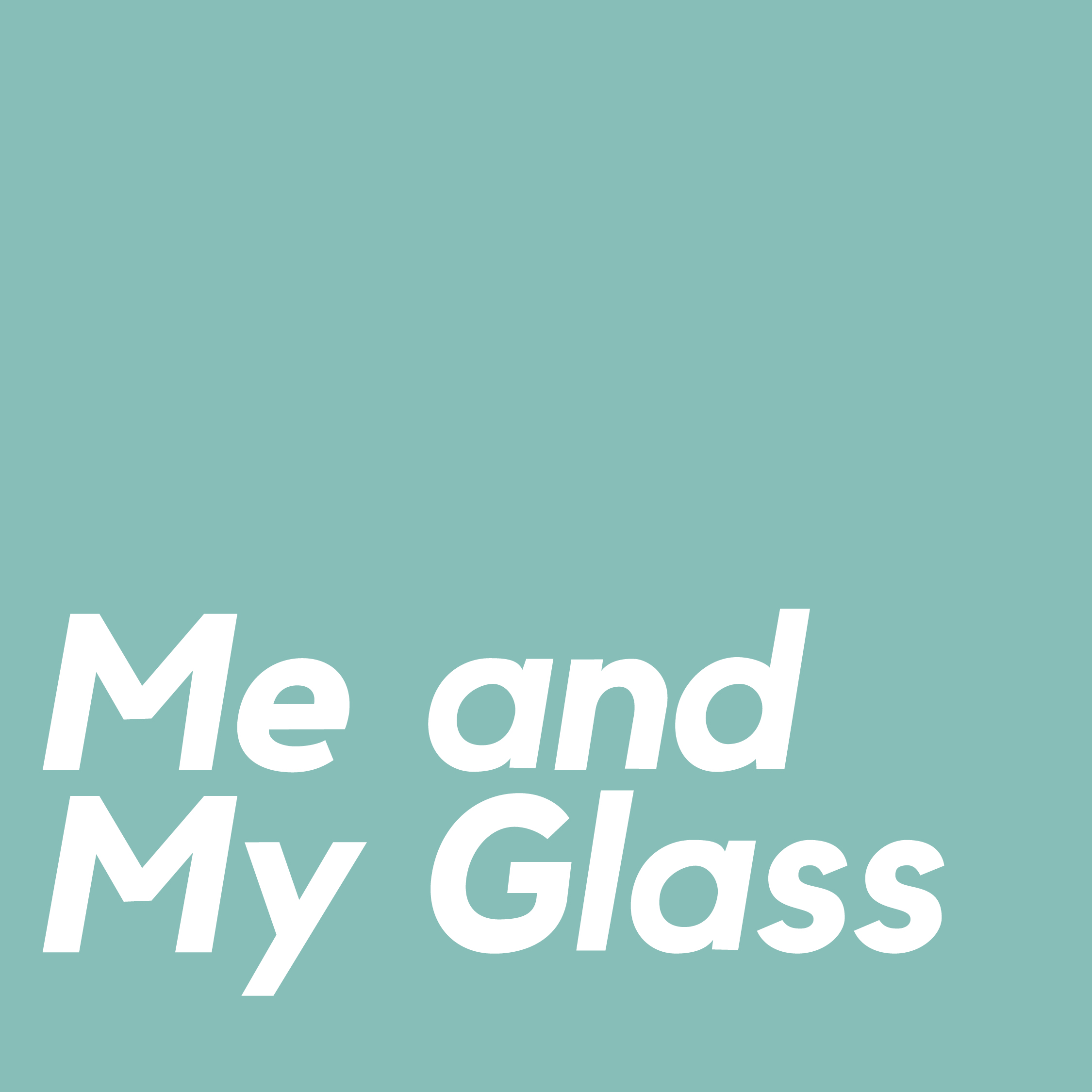Me and My Glass