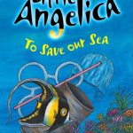 Little Angelica – To Save our Sea