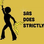 SAS Does Strictly!